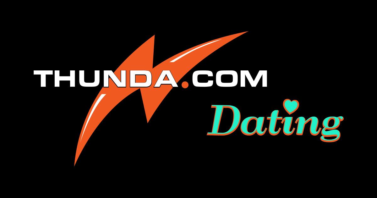 Dating thunda com online free dating site